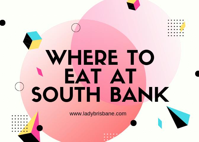 WHERE+TO+EAT+AT+SOUTH+BANK-2