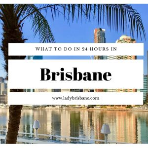 What to see and do in Brisbane