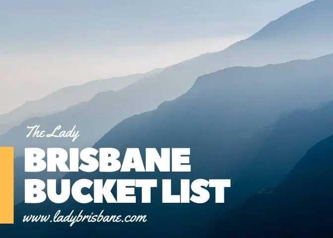 The Lady Brisbane Bucket List